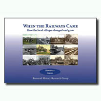 When the Railways Came- How the local villages grew and changed.