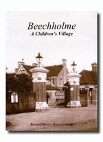 Beechholme - A Children's Village previously Kensington and Chelsea District School and prior to that ,Banstead Cottage Homes